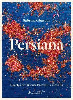 PERSIANA -RECETAS DE ORIENTE PROXIMO Y MAS ALLA- (EMPASTADO)