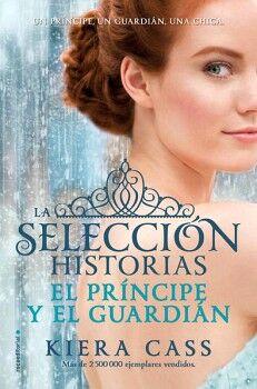 PRINCIPE Y EL GUARDIAN, EL -LA SELECCION HISTORIAS-