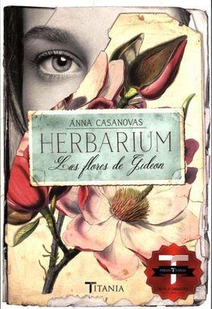 HERBARIUM -LAS FLORES DE GIDEON-