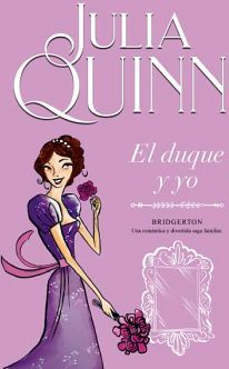 DUQUE Y YO, EL                            (SAGA BRIDGERTON)