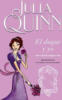 DUQUE Y YO, EL                            (SAGA BRIDGERTON)