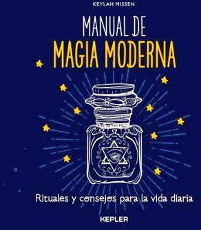 MANUAL DE MAGIA MODERNA -RITUALES Y CONSEJOS PARA LA VIDA DIARIA-