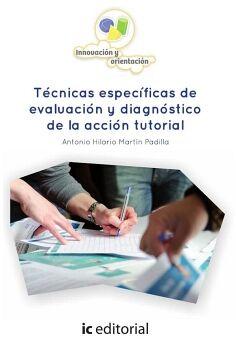 TÉCNICAS ESPECÍFICAS DE EVALUACIÓN Y DIAGNÓSTICO DE LA ACCIÓN TUTORIAL