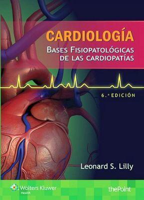 CARDIOLOGIA -BASES FISIOPATOLOGICAS DE LAS CARDIOPATIAS- 6ED.