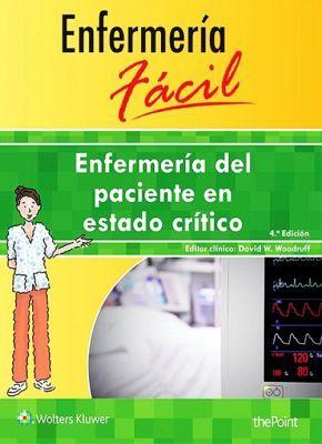 ENFERMERIA FACIL 4ED. -ENFERMERIA DEL PACIENTE EN ESTADO CRITICO-