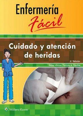 ENFERMERIA FACIL 3ED. -CUIDADO Y ATENCION DE HERIDAS-