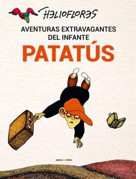 AVENTURAS EXTRAVAGANTES DEL INFANTE PATATUS (EMPASTADO)