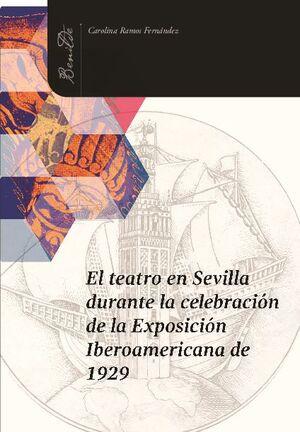 TEATRO EN SEVILLA DURANTE LA CELEBRACIÓN DE LA EXPOSICIÓN IBEROAMÉRICANA DE 1929