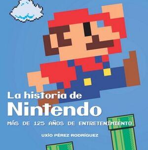 HISTORIA DE NINTENDO, LA -MAS DE 125 AÑOS DE ENTRETENIMIENTO-