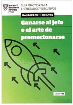 GANARSE AL JEFE O EL ARTE DE PROMOCIONAR -MANAGER EN 20 MINUTOS-