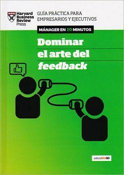 DOMINAR EL ARTE DEL FEEDBACK -MANAGER EN 20 MINUTOS-      (SOL90)