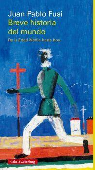 BREVE HISTORIA DEL MUNDO -DE LA EDAD MEDIA HASTA HOY- (EMP)