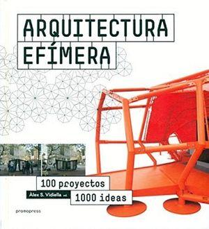 ARQUITECTURA EFIMERA -100 PROYECTOS/1000 IDEAS- (GF)