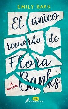 UNICO RECUERDO DE FLORA BANKS, EL -SE VALIENTE-