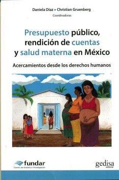 PRESUPUESTO PUBLICO, RENDICON DE CUENTAS Y SALUD MATERNA EN MEXIC