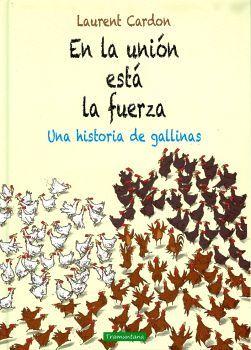 EN LA UNION ESTA LA FUERZA -UNA HISTORIA DE GALLINAS- (EMP)