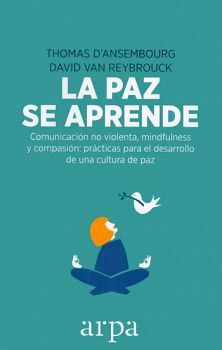 PAZ SE APRENDE, LA -COMUNICACION NO VIOLENTA, MINDFULNESS-