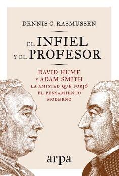 INFIEL Y EL PROFESOR, EL -DAVID HUME Y ADAM SMITH-