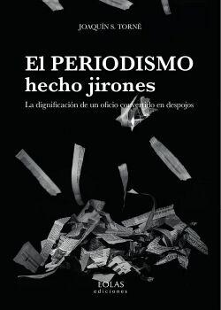 EL PERIODISMO HECHO JIRONES