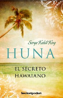 HUNA -EL SECRETO HAWAIANO- (BOOKS4POCKET)