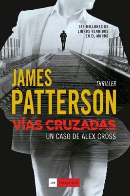 VIAS CRUZADAS -UN CASO DE ALEX CROSS-