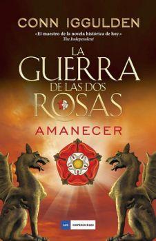 GUERRA DE LAS DOS ROSAS, LA -AMANECER-    (EMPASTADO)