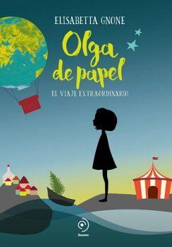 OLGA DE PAPEL -EL VIAJE EXTRAORDINARIO-   (EMPASTADO)