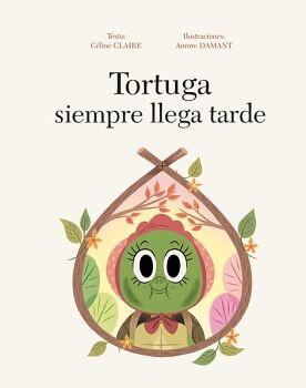 TORTUGA SIEMPRE LLEGA TARDE              (EMP.)