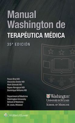 MANUAL WASHINGTON DE TERAPEUTICA MEDICA 35ED.