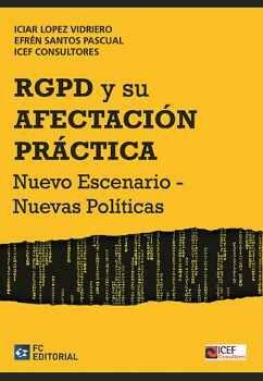 EL REGLAMENTO EUROPEO DE PROTECCIÓN DE DATOS PERSONALES Y SU AFECTACIÓN PRÁCTICA