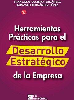 HERRAMIENTAS PRÁCTICAS PARA EL DESARROLLO ESTRATEGICO DE LA EMPRESA