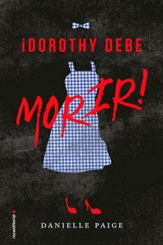 DOROTHY DEBE MORIR!