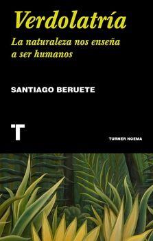 VERDOLATRIA -LA NATURALEZA NOS ENSEÑA A SER HUMANOS- (NOEMA)