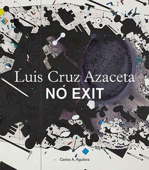 LUIS CRUZ AZACETA -NO EXIT-               (BILINGUE)