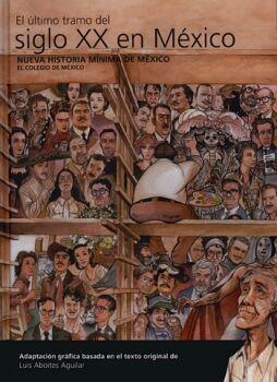 NUEVA HISTORIA MINIMA DE MEXICO -EL ULTIMO TRAMO DEL SIGLO XX-