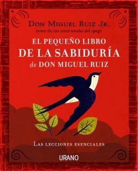 PEQUEÑO LIBRO DE LA SABIDURIA DE DON MIGUEL RUIZ, EL