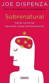 SOBRENATURAL -GENTE CORRIENTE HACIENDO COSAS EXTRAORDINARIAS-