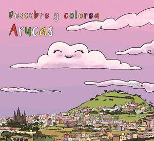 DESCUBRE Y COLOREA ARUCAS