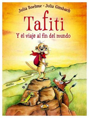 TAFITI Y EL VIAJE AL FIN DEL MUNDO        (EMPASTADO)