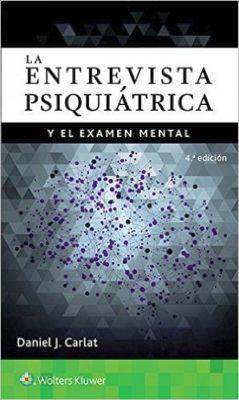 ENTREVISTA PSIQUIATRICA Y EL EXAMEN MENTAL 4ED.