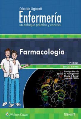 FARMACOLOGIA 4ED. -ENFERMERIA UN ENFOQUE PRACTICO Y CONCISO-