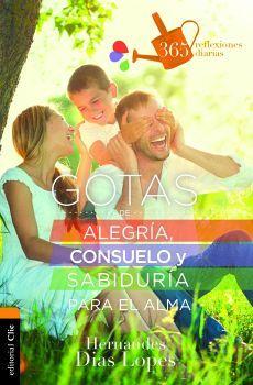 GOTAS DE ALEGRIA, CONSUELO Y SABIDURIA PARA EL ALMA