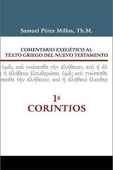 COMENTARIO EXEGETICO AL TEXTO GRIEGO DEL NUEVO TESTAMENTO 1 COR.