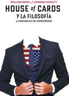 HOUSE OF CARDS Y LA FILOSOFIA -LA REPUBLICA DE UNDERWOOD-