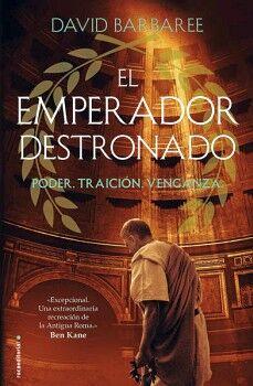 EMPERADOR DESTRONADO, EL -PODER. TRAICION. VENGANZA-