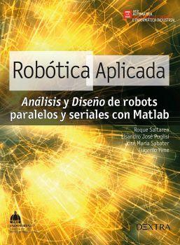 ROBOTICA APLICADA -ANALISIS Y DISEÑO DE ROBOTS PARALELOS Y SERI.-