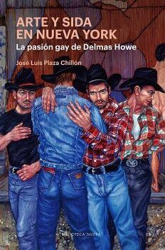 ARTE Y SIDA EN NUEVA YORK -LA PASIÓN GAY DE DELMAS HOWE-