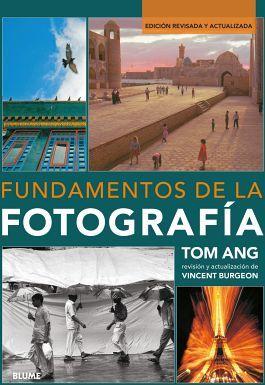 FUNDAMENTOS DE LA FOTOGRAFIA  (ED. REVISADA Y ACTUALIZADA)