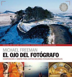 OJO DEL FOTOGRAFO, EL -COMPOSICION Y DISEÑO- (ED.10 ANIVERSARIO)