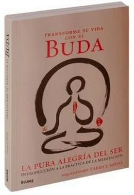 TRANSFORME SU VIDA CON BUDA -LA PURA ALEGRIA DEL SER-